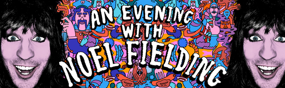 an-evening-with-noel-fielding-banner