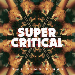 super-critical-the-ting-tings
