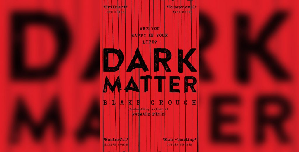 Book Review: Dark Matter by Blake Crouch   Culturefly