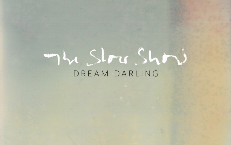 the-slow-show-dream-darling