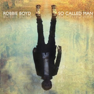 so-called-man-robbie-boyd