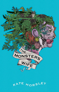the-monsters-wife-kate-horsley