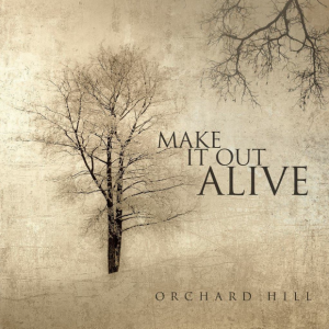 make-it-out-alive-orchard-hill
