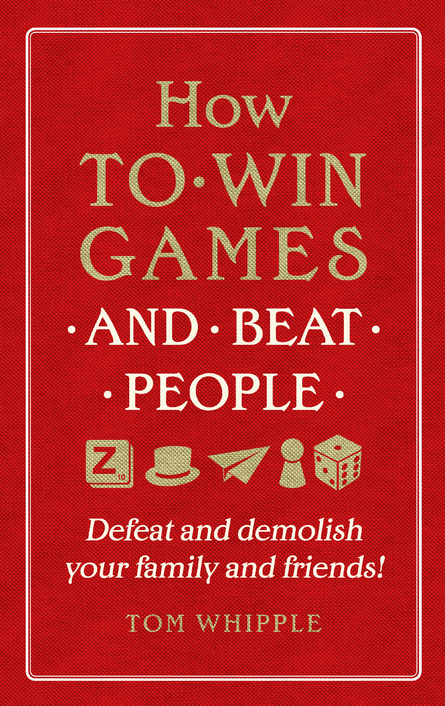How To Win Games and Beat People Book Jacket