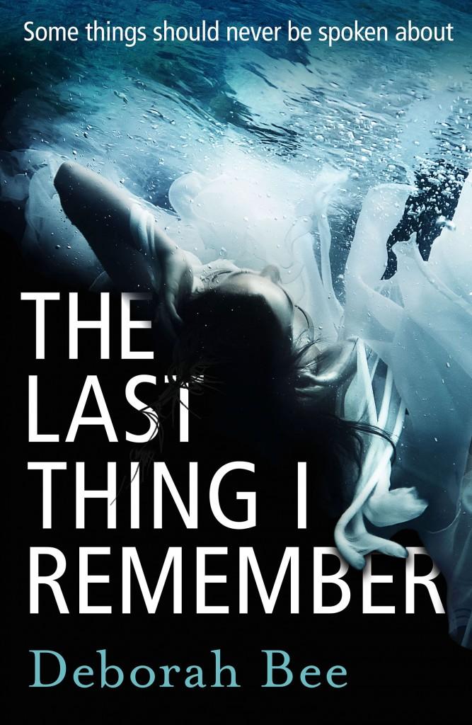 The Last Thing I Remember_Deborah Bee