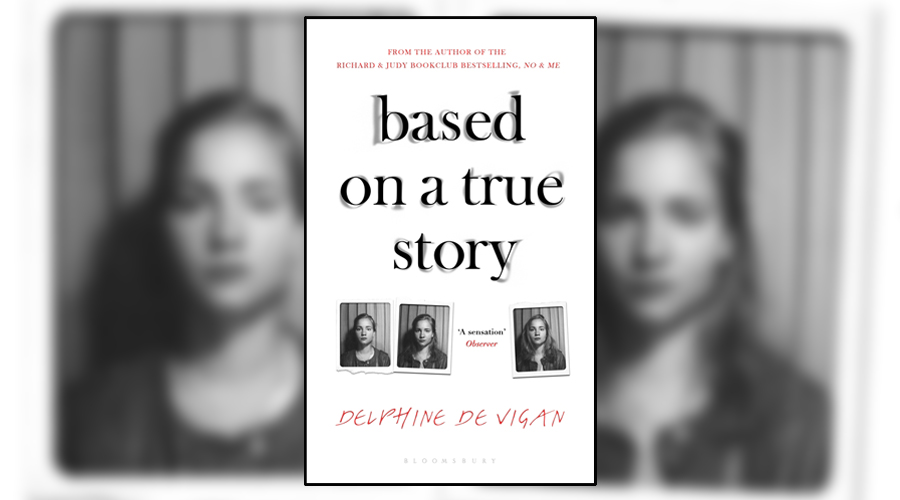 Book Review Based On A True Story By Delphine De Vigan Culturefly